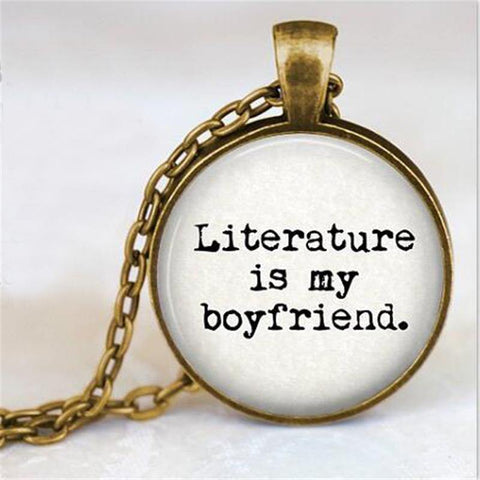Literature is my Boyfriend Pendant Necklace Great Gift for Bookworm / Booknerd