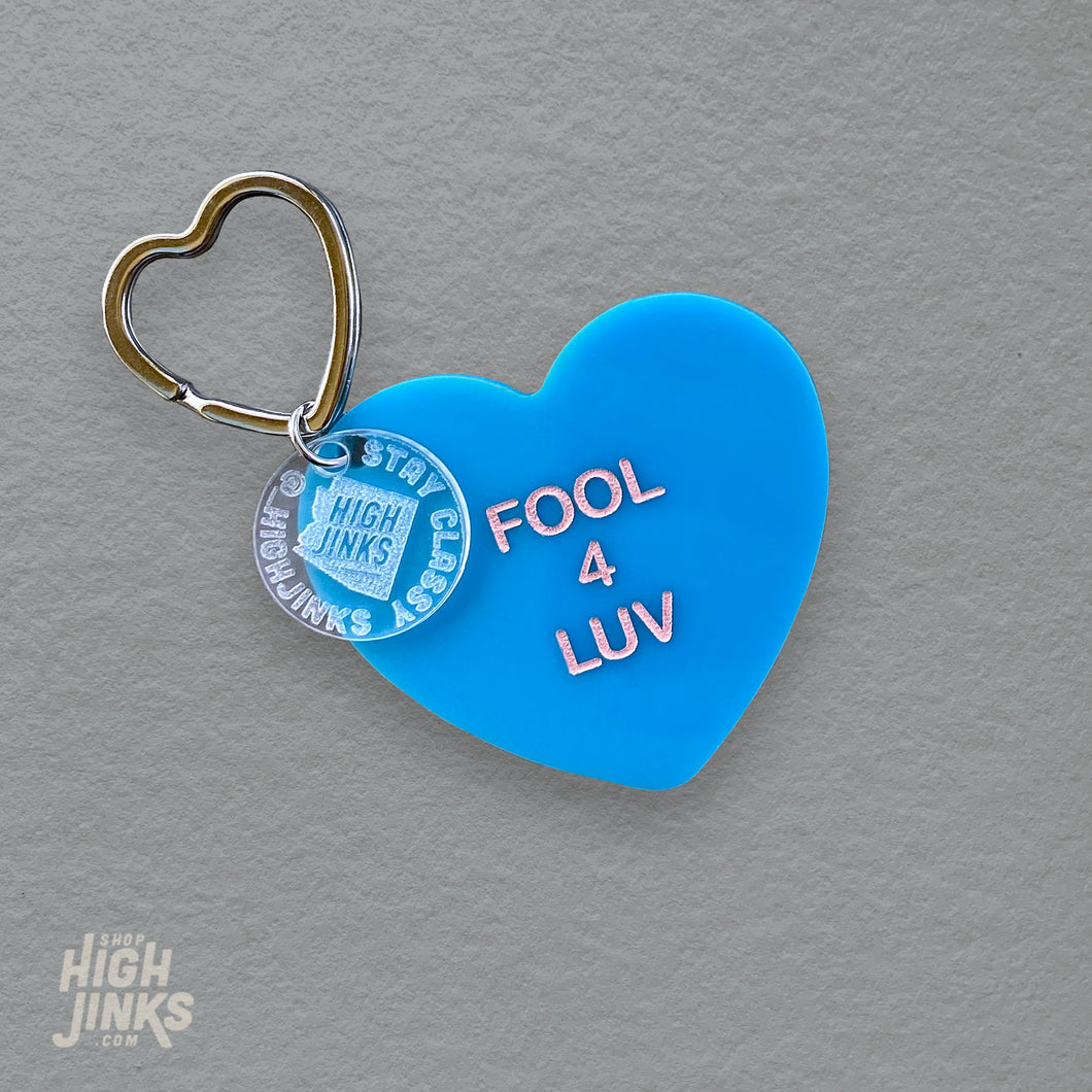 Fool For Love Conversation Heart : Acrylic Key Tag