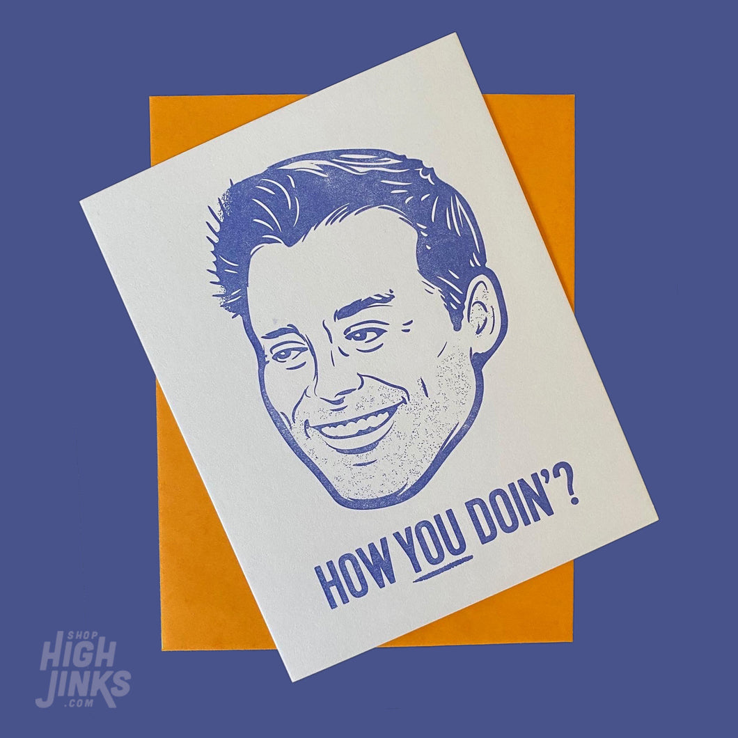 How You Doin? : Letterpress Card