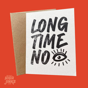 Long Time, No See : Letterpress Card