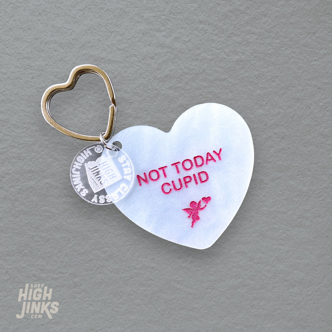 Not Today Cupid : Acrylic Key Tag