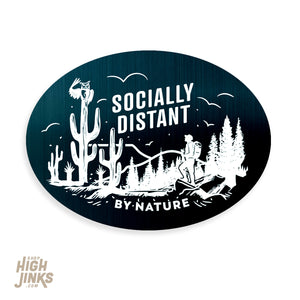 "Socially Distant by Nature : 3.5"" Brushed Aluminum Vinyl Sticker"