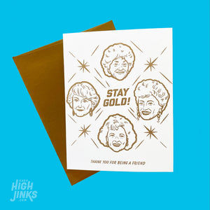Stay Gold : Letter Press Card