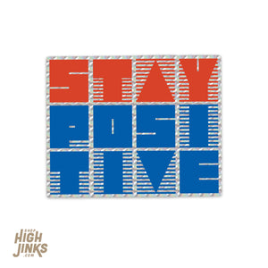 "Stay Positive : 3"" Prismatic Detail Vinyl Sticker"