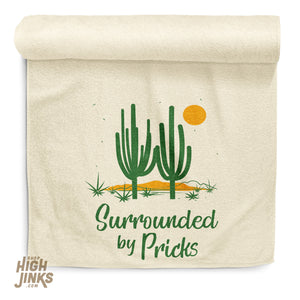 Surrounded By Pricks : Beach Towel
