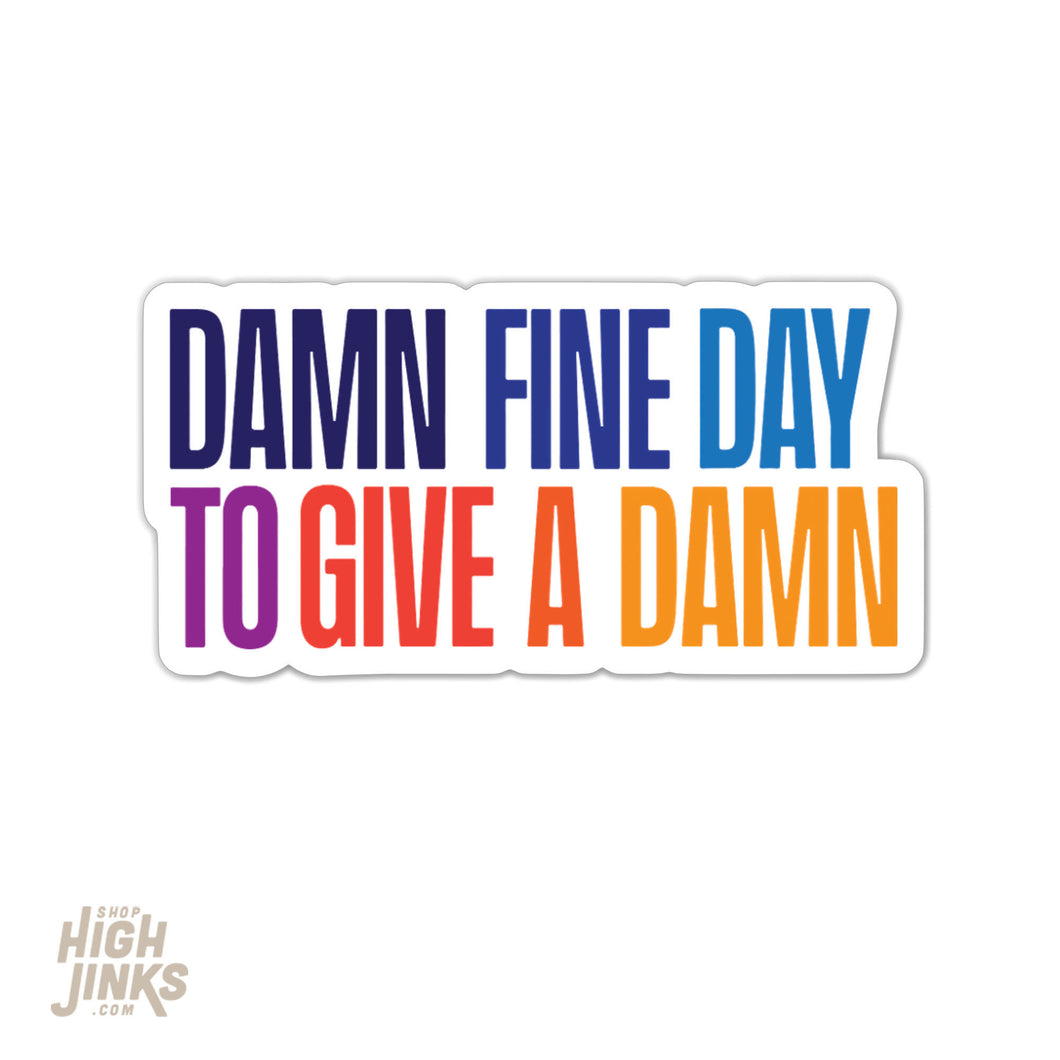 Damn Fine Day to Give A Damn : 3.25