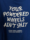 Your Powdered Wheels Aint Sh!t - Tee
