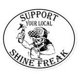 Support Your Local Shine Freak - Sticker