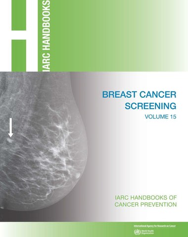 IARC Handbooks of Cancer Prevention, Volume 15. Breast Cancer Screening