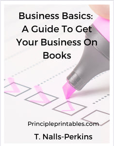 Business Basics: A Guide To Get Your Business On Books