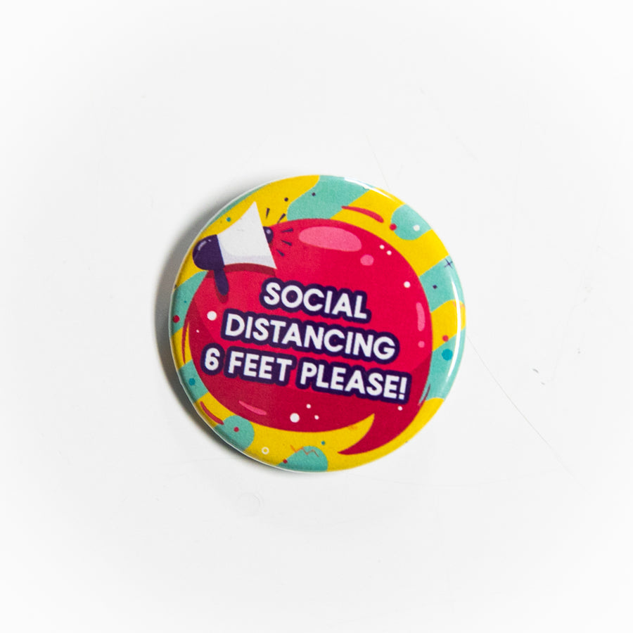 Social Distancing, 6 Feet Please - Pin Button - giggleandriotfun