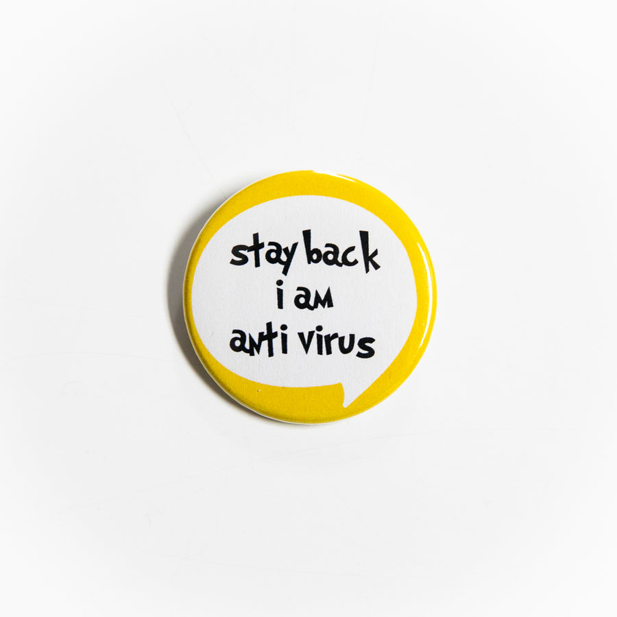 Stay Back I Am Anti Virus  - Pin Button - giggleandriotfun