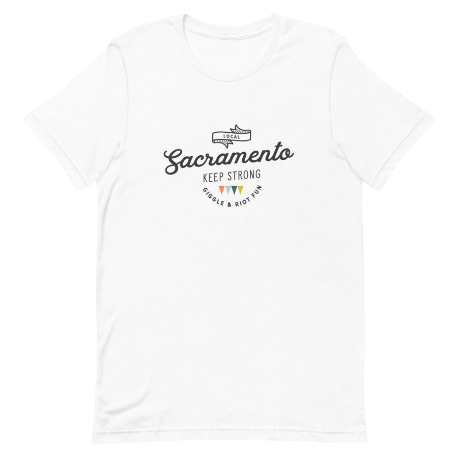 Sacramento - Keep Strong - Short-Sleeve Unisex T-Shirt - giggleandriotfun