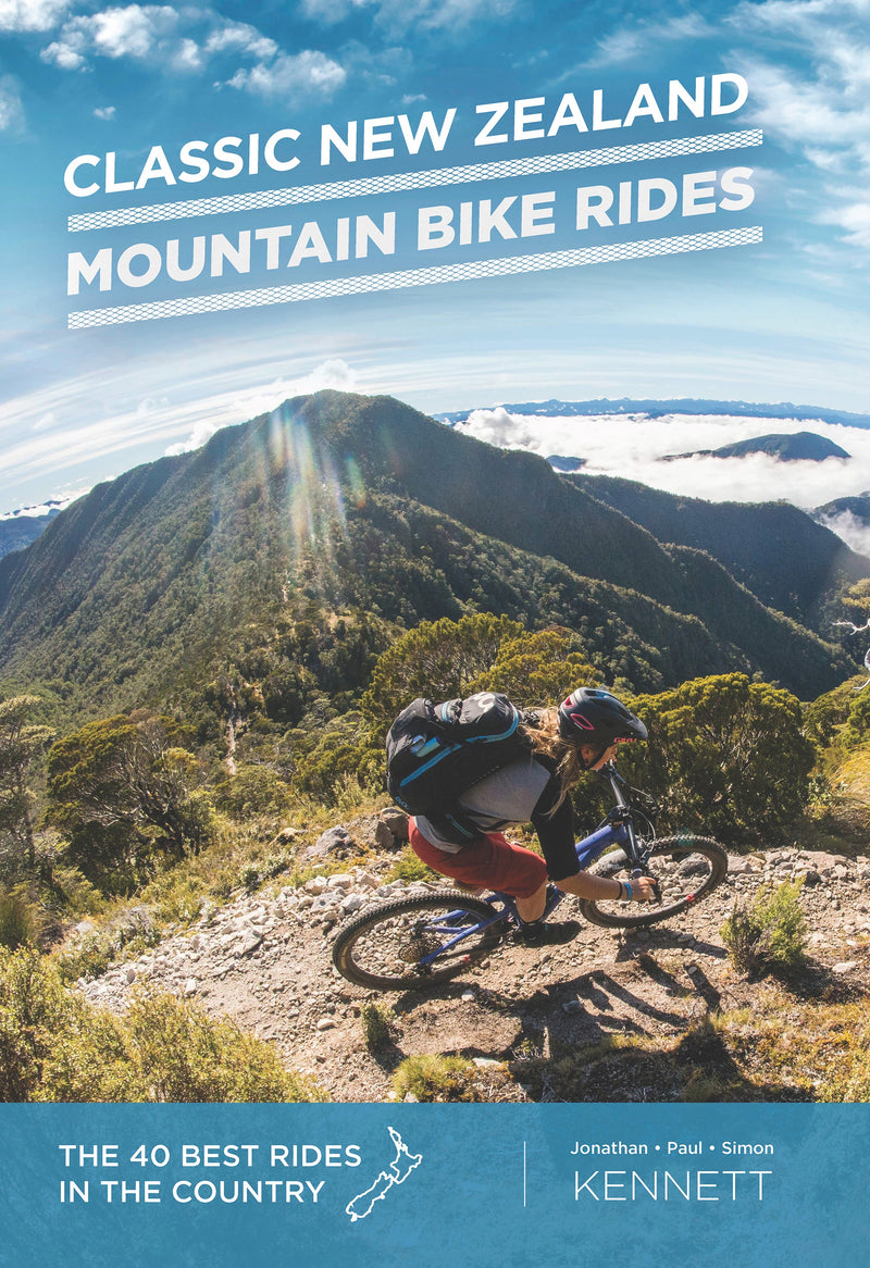 Classic New Zealand Mountain Bike Rides 10th Edition