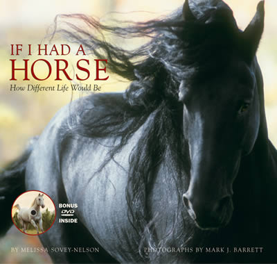 "If I Had A Horse - Photo Gift Book & DVD - 9.5"" x 9"" - 128 pgs color equine photographs"
