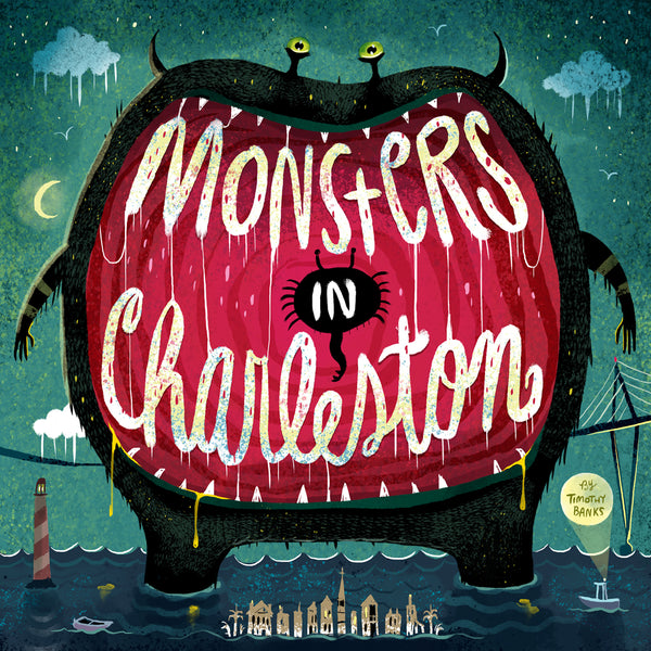 Monsters in Charleston by Timothy Banks