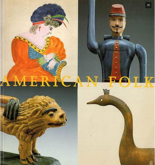 American Folk: Folk Art from the Collection of the Museum of Fine Arts, Boston