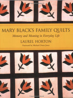 Mary Black's Family Quilts: Memory and Meaning in Everyday Life