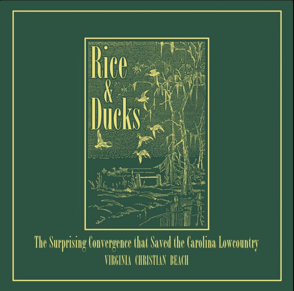 Rice and Ducks: The Surprising Convergence that Saved the Carolina Lowcountry - Collector's Edition