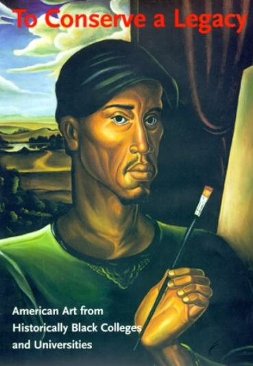 To Conserve a Legacy: American Art from Historically Black Colleges and Universities