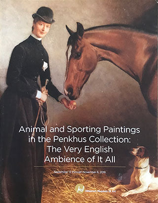 Animal and Sporting Paintings in The Penkhus Collection: The Very British Ambience of it All
