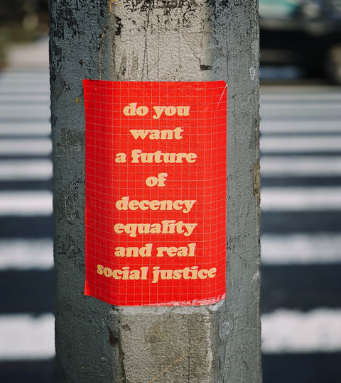 Do you want a future of decency equality and real social justice - Photo by Jon Tyson