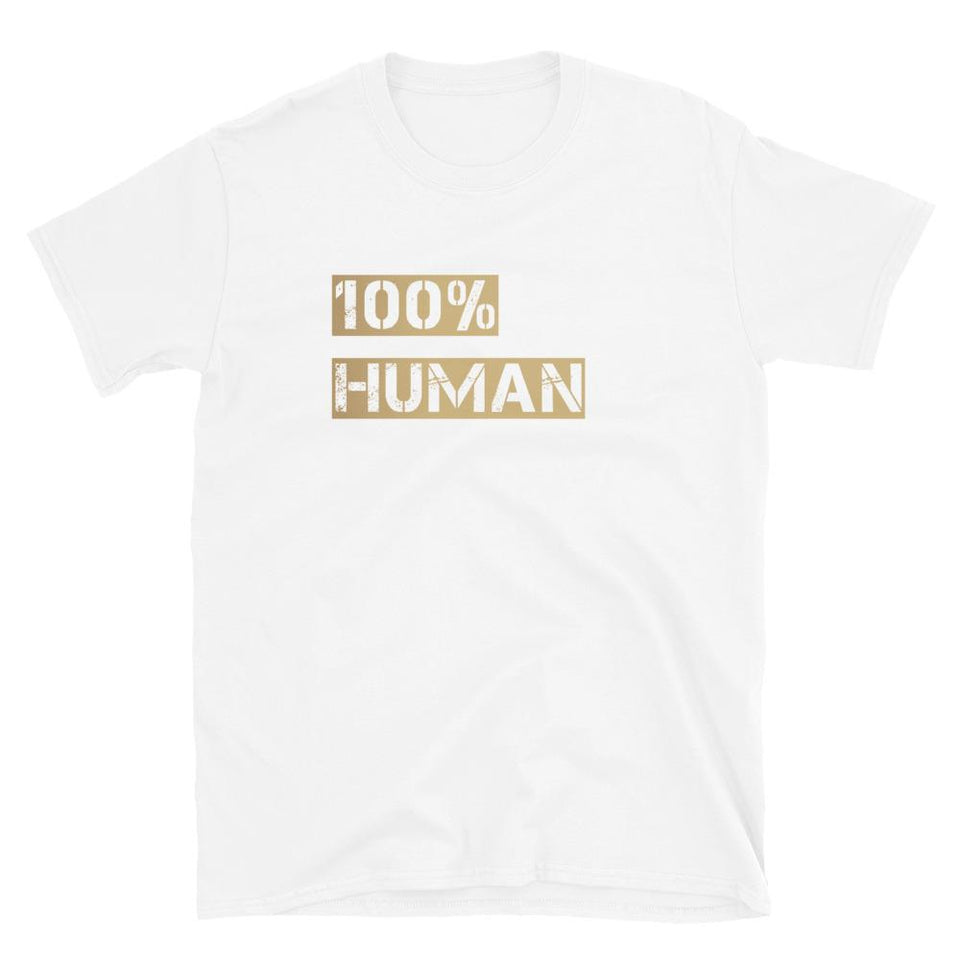 100% Human T-Shirt Political-Activist-Socialist-Fashion -Art-And-Design