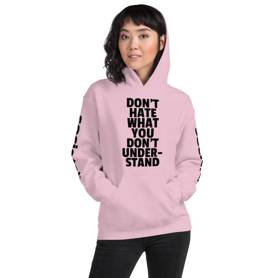 Don't Hate What You Don't Understand Hoodie Political-Activist-Socialist-Fashion -Art-And-Design