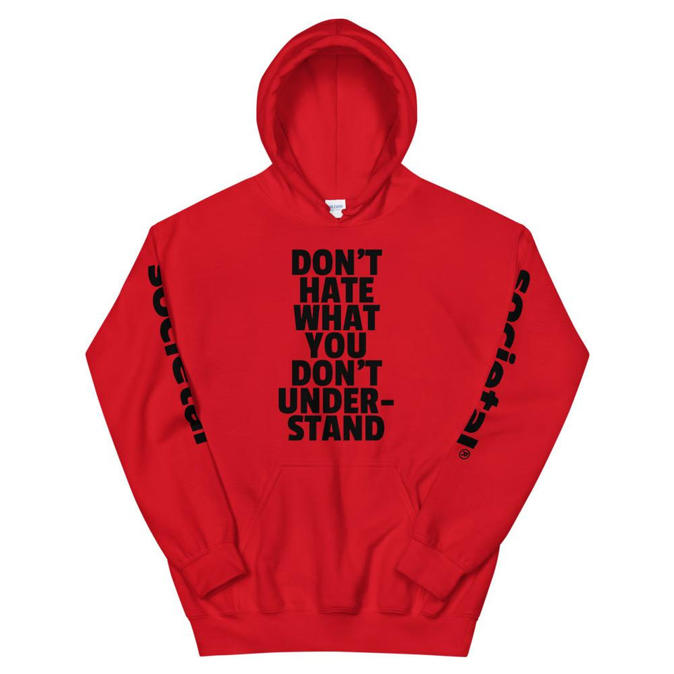 Don't Hate What You Don't Understand Hoodie Red / S Political-Activist-Socialist-Fashion -Art-And-Design