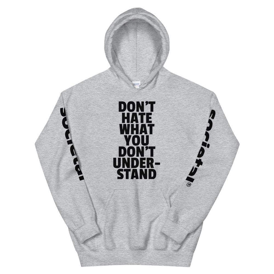 Don't Hate What You Don't Understand Hoodie Sport Grey / S Political-Activist-Socialist-Fashion -Art-And-Design