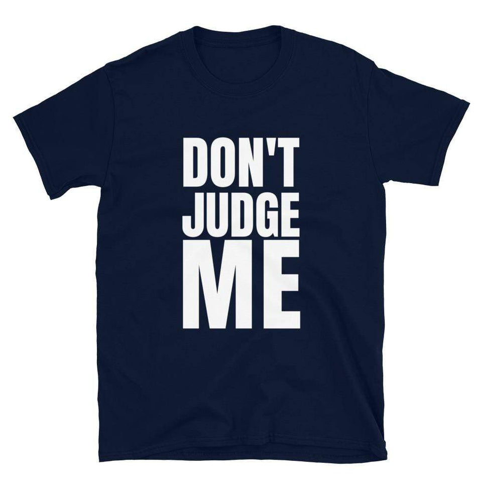 Don't Judge Me T-shirt Navy / S Political-Activist-Socialist-Fashion -Art-And-Design