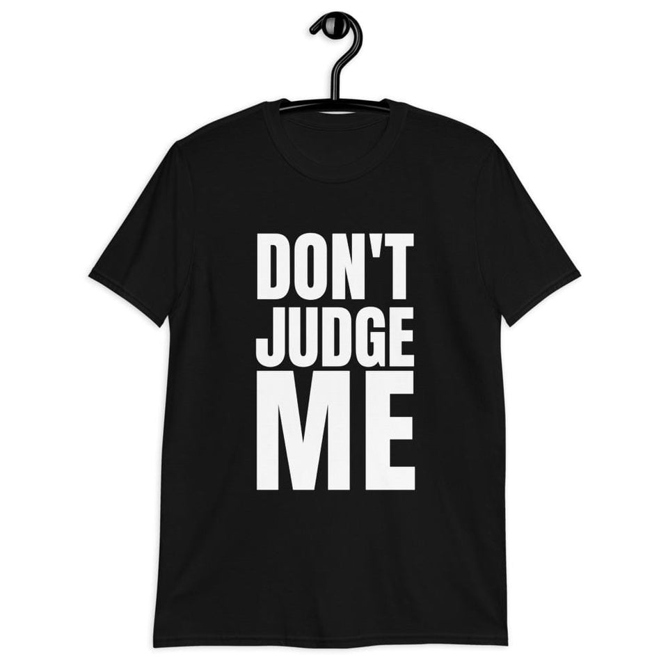 Don't Judge Me T-shirt Political-Activist-Socialist-Fashion -Art-And-Design