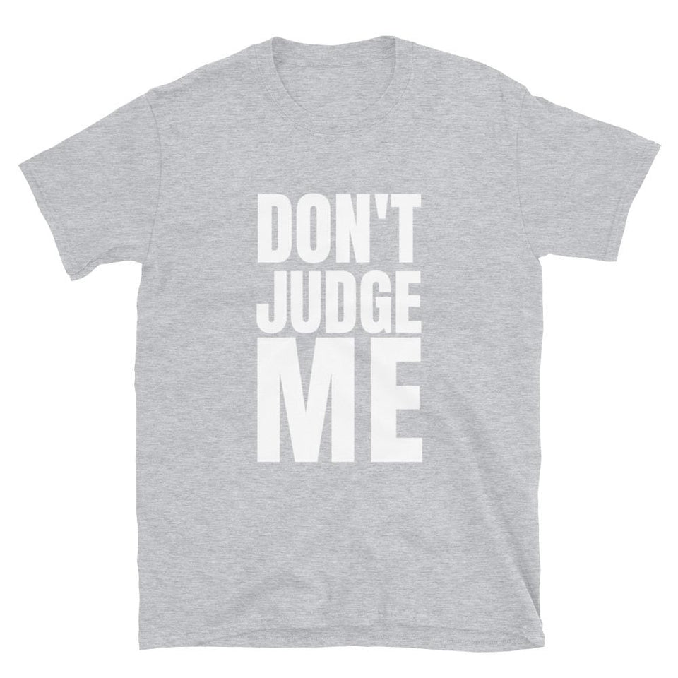 Don't Judge Me T-shirt Sport Grey / S Political-Activist-Socialist-Fashion -Art-And-Design