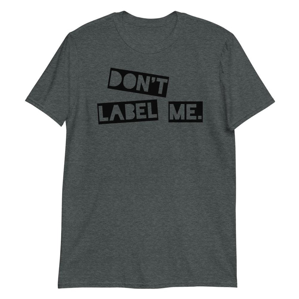 Don't Label Me T-shirt Political-Activist-Socialist-Fashion -Art-And-Design