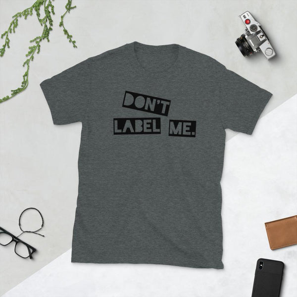 Don't Label Me T-shirt Political Clothing