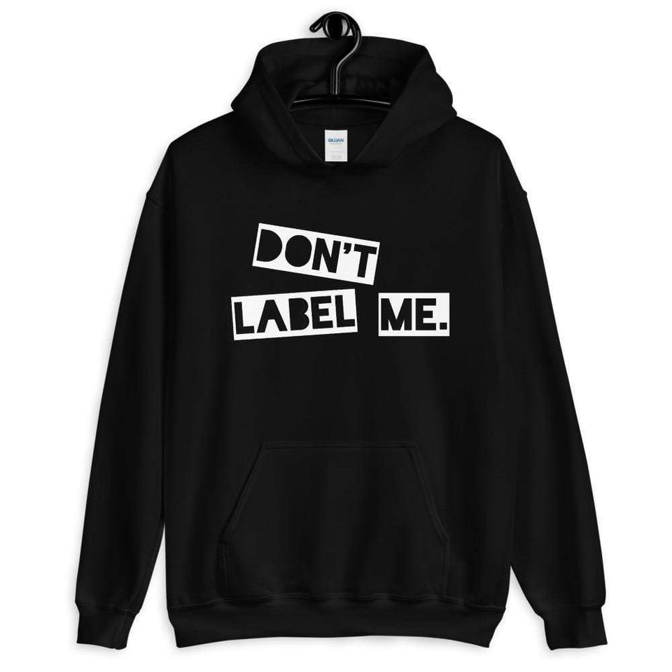 Don't Label Me Hoodie Political-Activist-Socialist-Fashion -Art-And-Design
