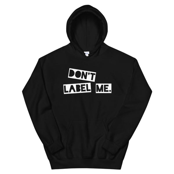 Don't Label Me Unisex Hoodie Political Clothing