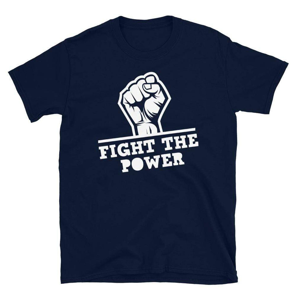 Fight The Power T-Shirt Navy / S Political-Activist-Socialist-Fashion -Art-And-Design