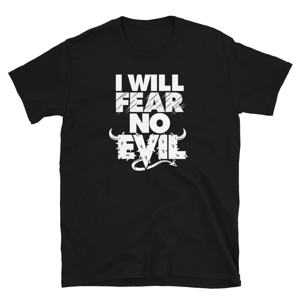 I will fear no evil societal ethical t shirts uk Black / S Political Fashion
