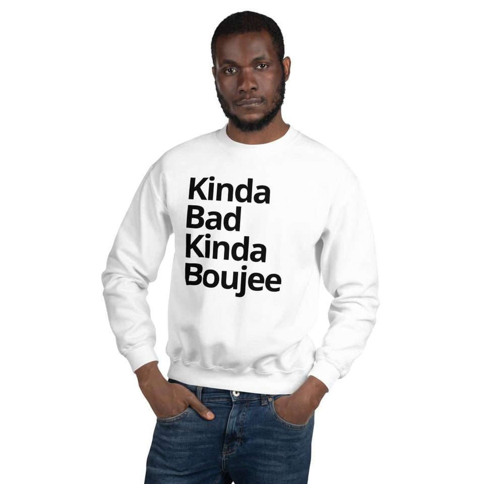 Kinda Bad Kinda Boujee Sweatshirt Political-Activist-Socialist-Fashion -Art-And-Design
