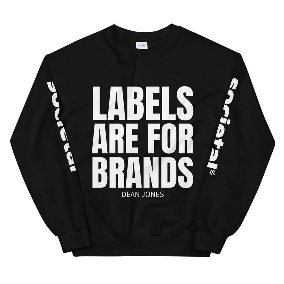 Labels Are for Brands Sweatshirt Black / S Political-Activist-Socialist-Fashion -Art-And-Design
