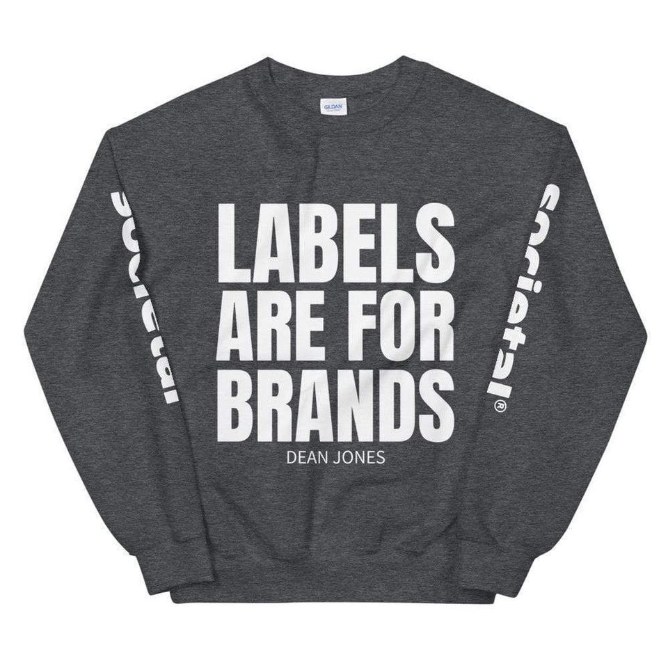 Labels Are for Cloths Sweatshirt Dark Heather / S Political-Activist-Socialist-Fashion -Art-And-Design