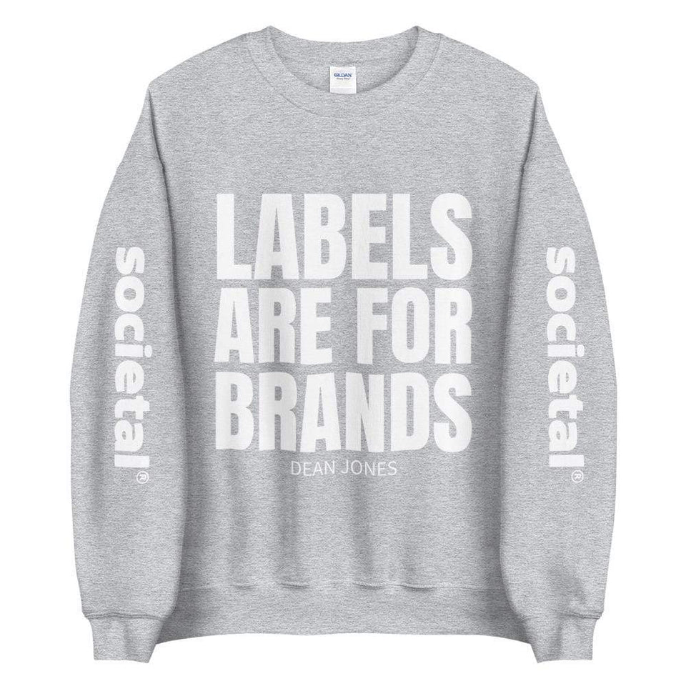 Labels Are for Brands Sweatshirt Political-Activist-Socialist-Fashion -Art-And-Design