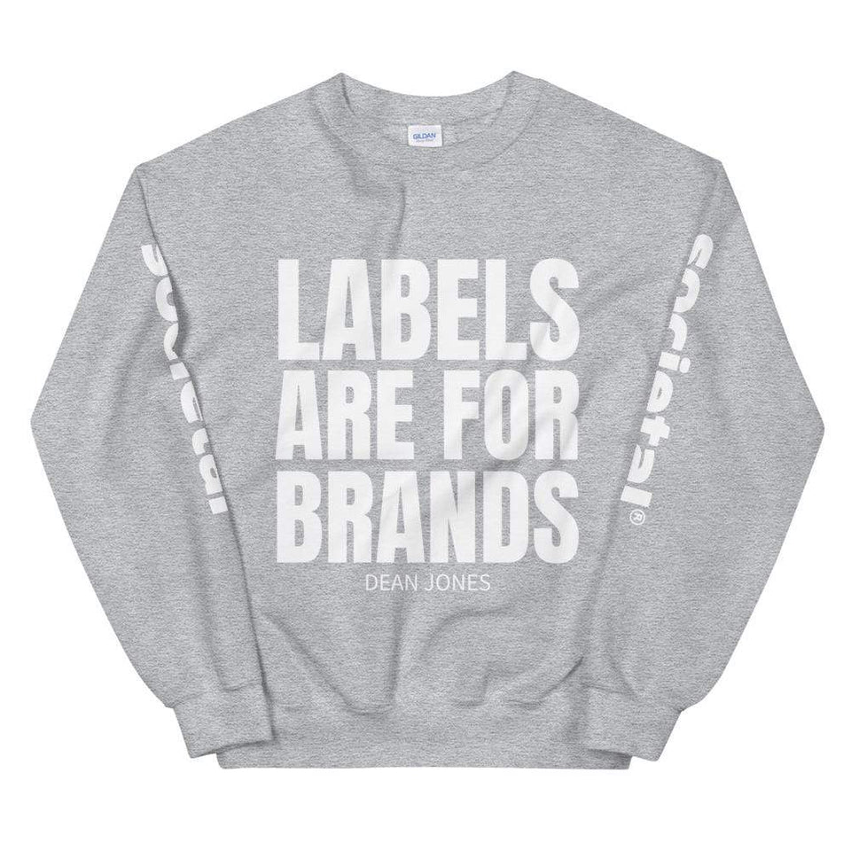 Labels Are for Brands Sweatshirt Sport Grey / S Political-Activist-Socialist-Fashion -Art-And-Design