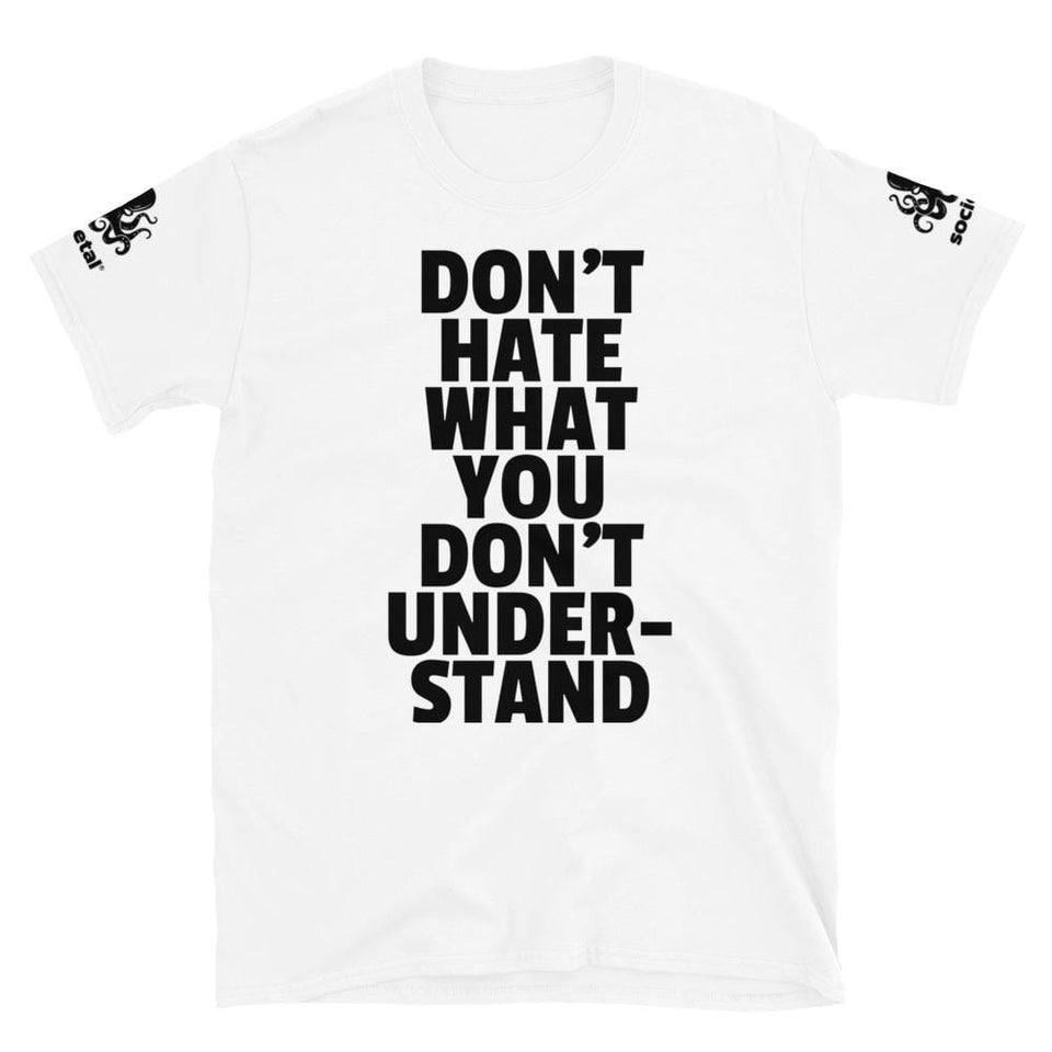 Leekyung Kang Don't Hate What You Don't Understand Tee White / S Political-Activist-Socialist-Fashion -Art-And-Design