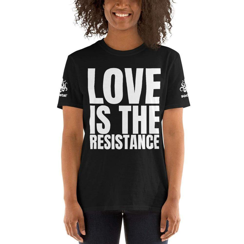 Love Is The Resistance T-Shirt Political-Activist-Socialist-Fashion -Art-And-Design