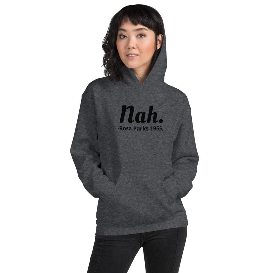 Nah Rosa Parks Hoodie Political-Activist-Socialist-Fashion -Art-And-Design