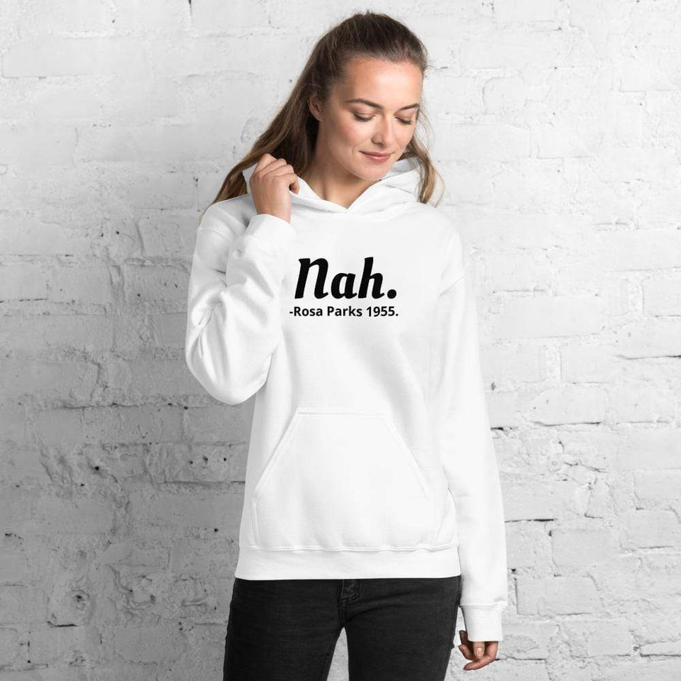 Nah Rosa Parks Hoodie White / S Political-Activist-Socialist-Fashion -Art-And-Design