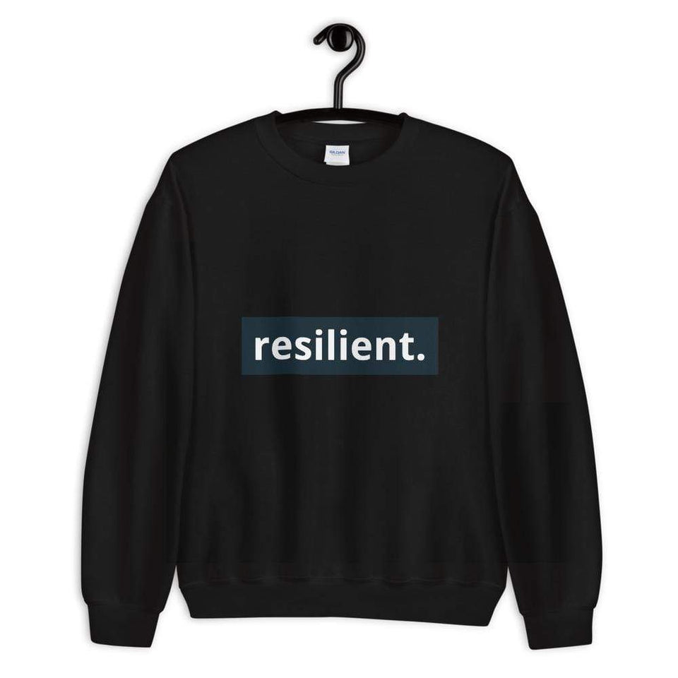 Resilient Sweatshirt Black / S Political-Activist-Socialist-Fashion -Art-And-Design