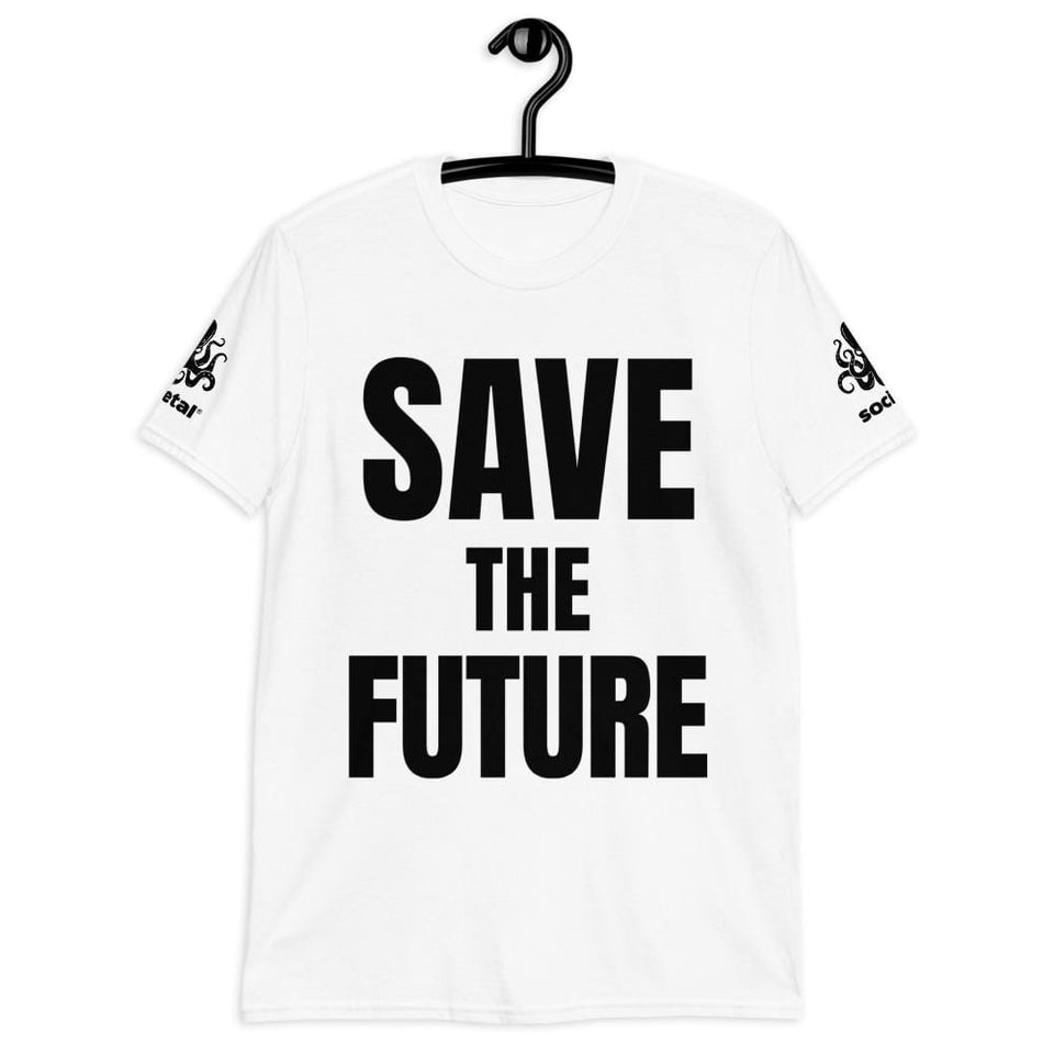 Save the Future T-shirt Political-Activist-Socialist-Fashion -Art-And-Design